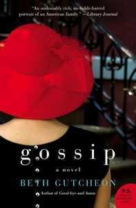 Gossip, by Beth Gutcheon, now in paperback